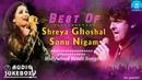 Best of Sonu Nigam shreya Ghoshal Bollywood Hindi Songs Jukebox Songs