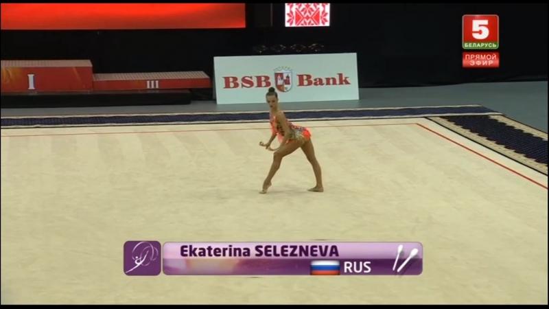 Ekaterina Selezneva - clubs World Challenge Cup – Minsk, Belarus - 17-19.08.18