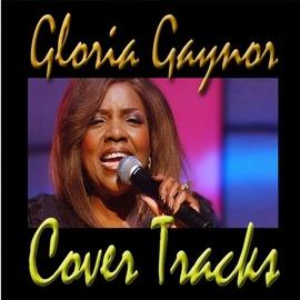 Gloria Gaynor альбом Cover Tracks