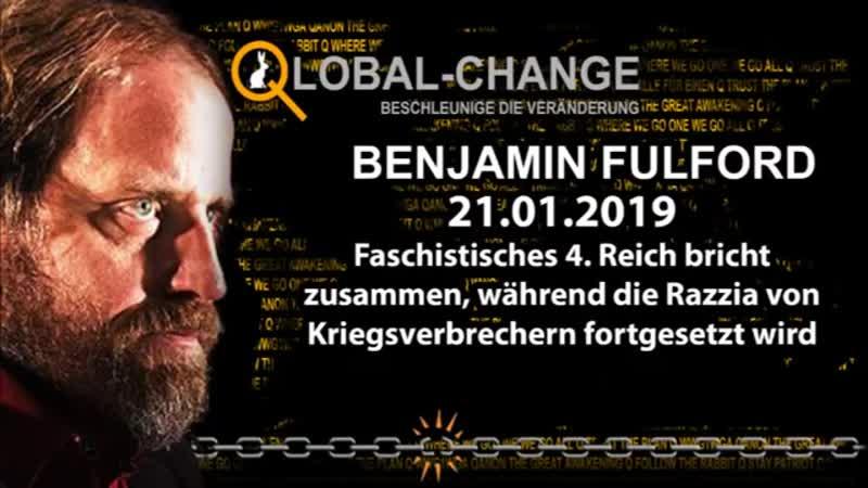 Benjamin Fulford 21.01.2019 - Faschistisches 4 Reich bricht zusammen, während die Razzia von ...