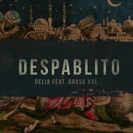 Delia альбом Despablito (feat. Grasu XXL)