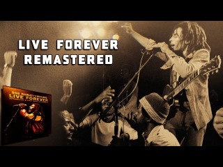 Bob Marley - Live Forever - Remastered (Full Album) [HD]