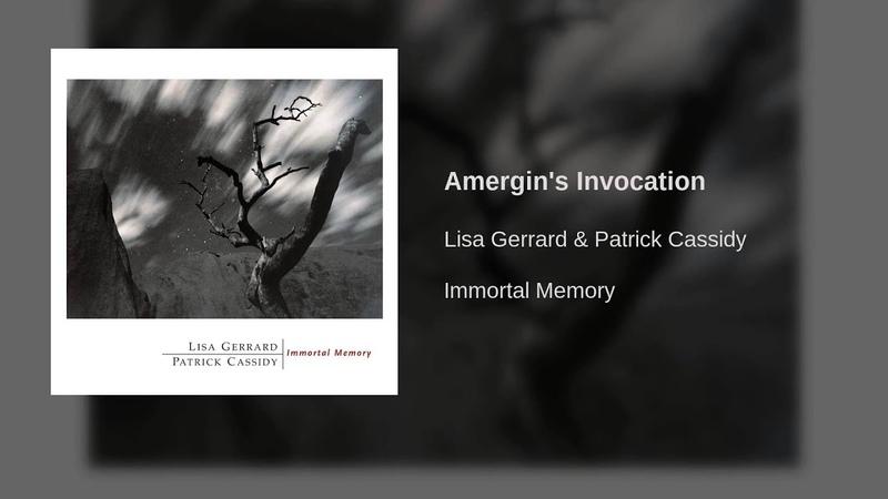 Lisa Gerrard Patrick Cassidy - Amergins Invocation