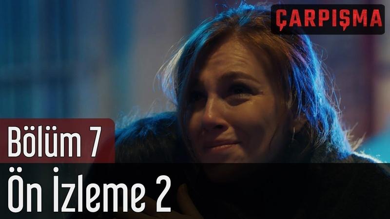 Çarpışma 7. Bölüm - 2. Ön İzleme
