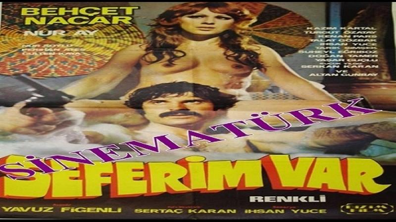 Seferim Var -Yavuz Figenli 1979 Behçet Nacar - Nur Ay Kazım Kartal