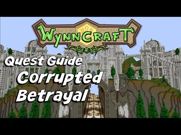 Corrupted Betrayal | Wynncraft Quest Guide [Remade]