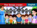 The Seven Crows - Story For Kids In English