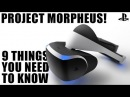Project Morpheus! 9 things you need to know about PlayStation 4's VR headset!