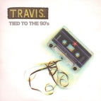 Travis альбом Tied to the 90's