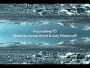 Anjunadeep 10 Mini Mix (Mixed by James Grant Jody Wisternoff)
