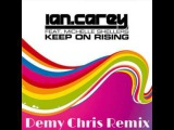 Ian Carey feat Michelle Shellers - Keep On Rising (Demy Chris Remix)