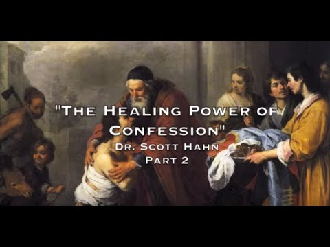 The Healing Power of Confession - Part 2 of 3, Dr. Scott Hahn (Audio)