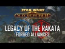 SWTOR Forged Alliances III: Legacy of the Rakata
