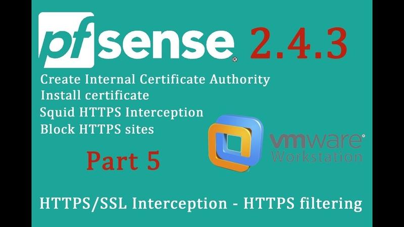 PfSense 2.4.3 Squid HTTPS/SSL Interception - HTTPS filtering - pfSense Part 5