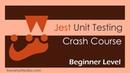 Jest Crash Course Unit Testing in JavaScript