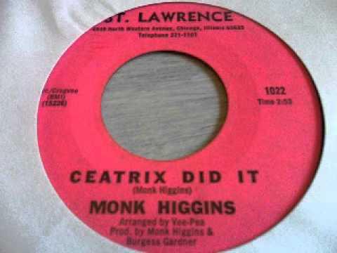 Monk higgins - Ceatrix did It