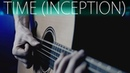 Hans Zimmer - Time (OST Inception ) ⎪Epic 12 STRING GUITAR