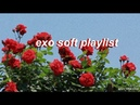 Exo - chill/soft playlist