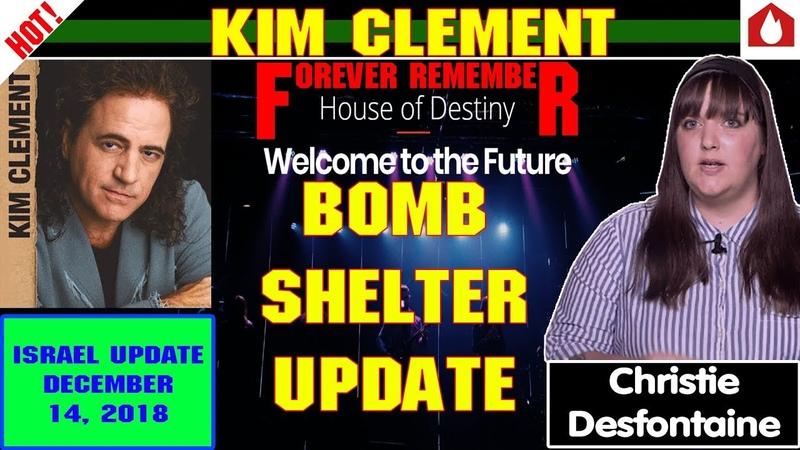 Kim Clement Israel's Update 12/14/2018 — BOMB SHELTER UPDATE — House Of Destiny December 14 2018