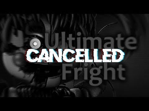 SFM FNAF Ultimate Fright by Deheusta CANCELLED