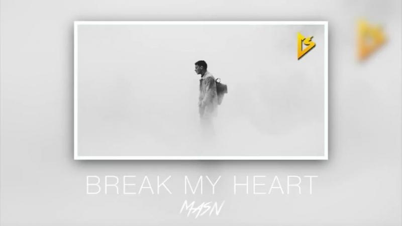 Masn - Break My Heart