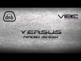 Versus - Epic Dubstep Mix - Arena DNB Radio Show on VibeFM - ORIGINAL FULL MIX