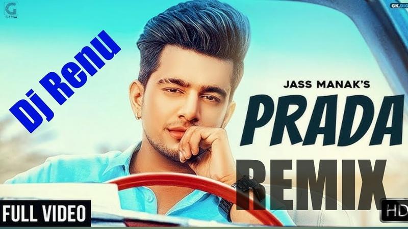 PRADA REMIX - JASS MANAK | Satti Dhillon | Latest Punjabi Song 2018 | GK.DIGITAL | Geet MP3