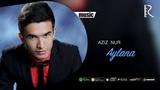 Aziz Nur - Aylana Азиз Нур - Айлана (music version)