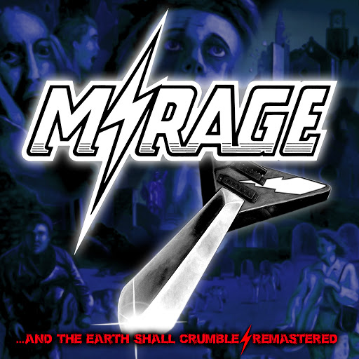 Mirage альбом ...and the Earth Shall Crumble - Remastered