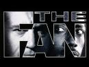 Фанат  The Fan. 1996 . Перевод Андрей Гаврилов. VHS