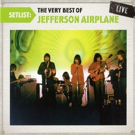 Jefferson Airplane альбом Setlist: The Very Best Of Jefferson Airplane LIVE