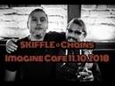 Skiffle | Chains | Imagine Cafe 11.10.2018