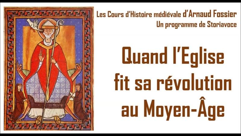 Quand lEglise fit sa révolution au Moyen-Âge.