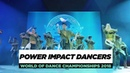 Power Impact Dancers Team Division World of Dance Championships 2018 WODCHAMPS18