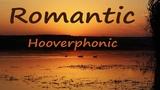 Hooverphonic - Romantic (LYRICS)