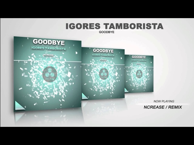 Igores Tamborista - Goodbye (Ncrease Dub mix) (PIMUD003) - Piko Music Deep
