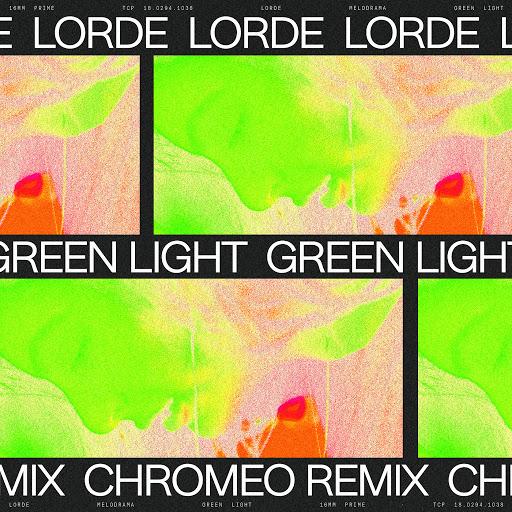 Lorde альбом Green Light (Chromeo Remix)