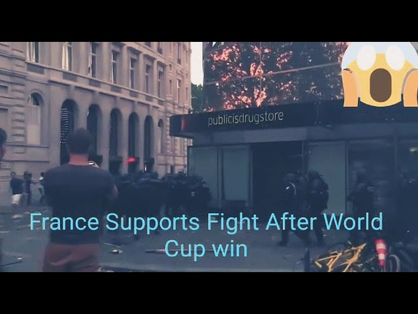 France Supports fight after world cup win fifa 2018