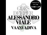 Alessandro Viale feat. Vaanya Diva vs. Loud Bit Project - Goes Deeper (Rewind DJ'S Mash Up) 2014