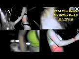 2014 Club Dance MY REMIX 夜店精選舞曲 Part:6 夏日加長版(HD)