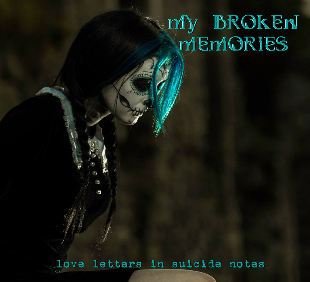 My Broken Memories - Love Letters In Suicude Notes (EP) (2016)