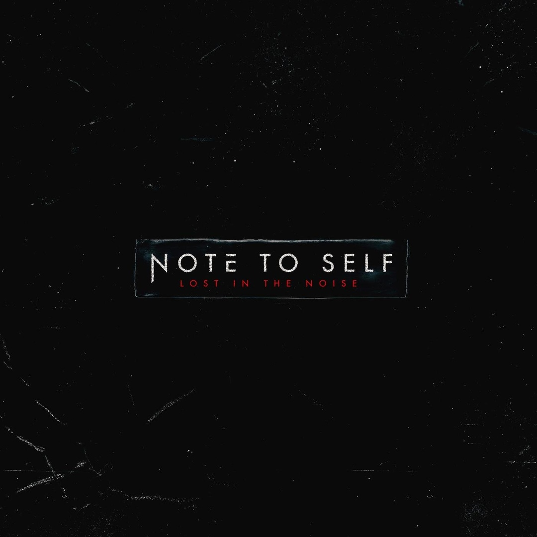Note to Self - Lost in the Noise [EP] (2018)