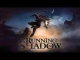Скачать The Running Shadow (Бегущая Тень) на Андроид бесплатно