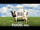 Корпорация «Еда» / Food, Inc. Роберт Кеннер /Robert Kenner