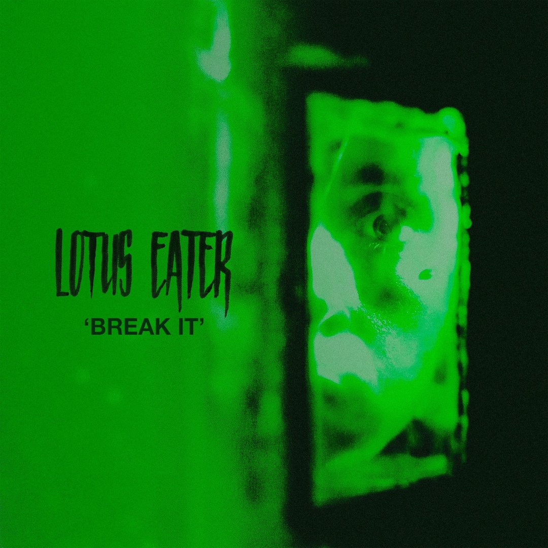 Lotus Eater - Break It [single] (2018)