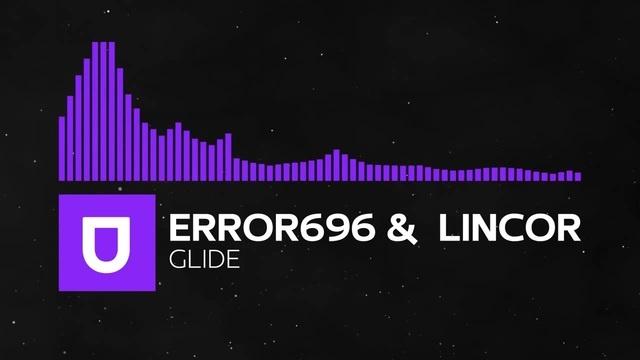 ERROR696 LiNcor - Glide