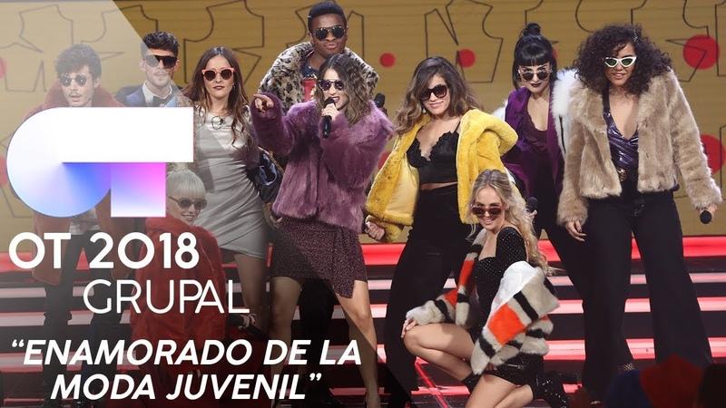 ENAMORADO DE LA MODA JUVENIL - GRUPAL | GALA 8 | OT 2018