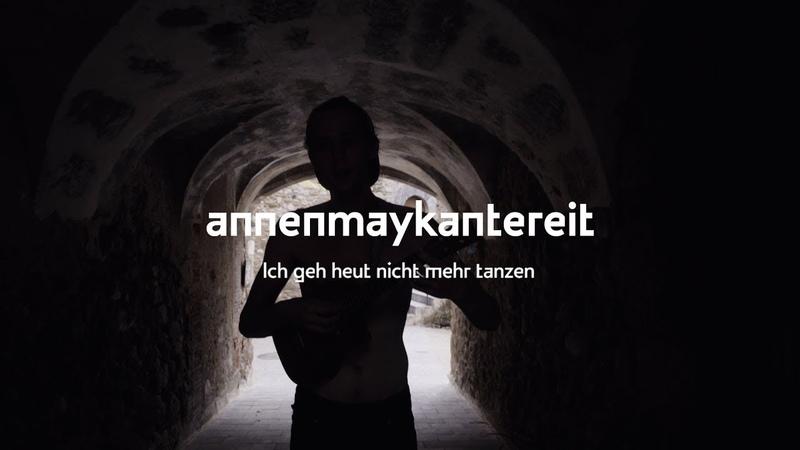 Ich geh heut nicht mehr tanzen - AnnenMayKantereit