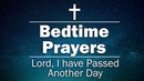 Bedtime Prayers - Lord, I have Passed Another Day