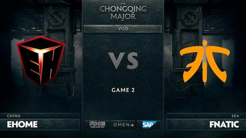 EHOME vs Fnatic - Game 2, Winner Bracket Quarterfinals - The Chongqing Major 2019